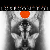 Distorted Memory - Lose Control