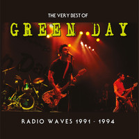 Green Day - Radio Waves 1991-1994: The Very Best Of Green Day (Explicit)