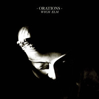 Orations - Wych Elm (Explicit)