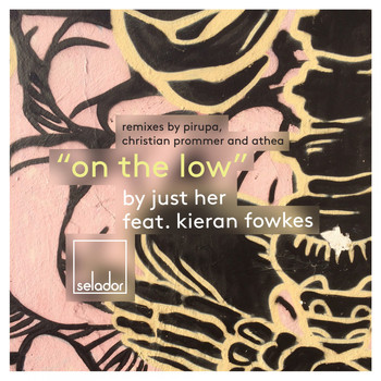 Just Her feat. Kieran Fowkes - On the Low