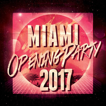 Various Artists - Miami Opening Party 2017
