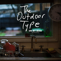 The Outdoor Type - On My Mind (Acoustic)