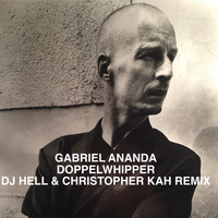 Gabriel Ananda - Doppelwhipper (DJ Hell & Christopher Kah U Are a DJ & U Are What U Play Remix!)