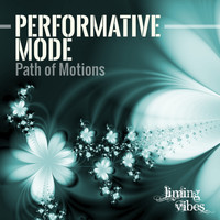 Performative Mode - Path of Motions