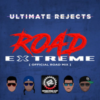 Ultimate Rejects - Full Extreme (Razorshop Road Mix)