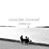 Lavoie feat. Cloverleaf - Wake Up