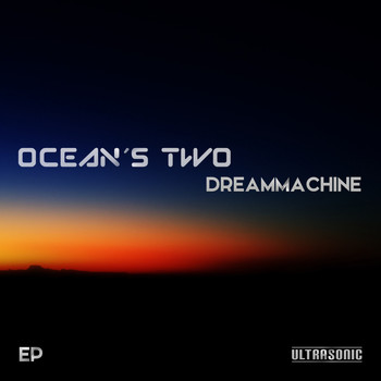 Ocean's Two - Dreammachine EP