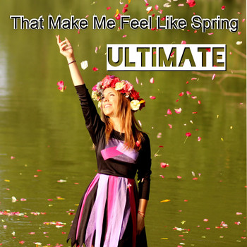 Various Artists - Ultimate That Make Me Feel Like Spring