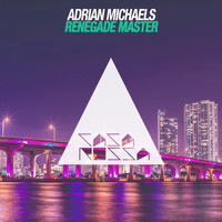 Adrian Michaels - Renegade Master (Miami Mix)