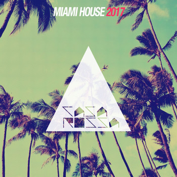Various Artists - Miami House 2017