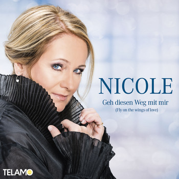 Nicole - Geh diesen Weg mit mir (Fly on the wings of love)