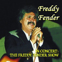 Freddy Fender - In Concert-The Freddy Fender Show