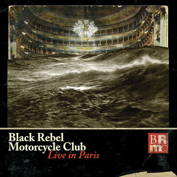 Black Rebel Motorcycle Club - Live In Paris (Explicit)