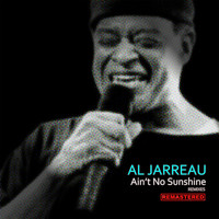 Al Jarreau - Ain't No Sunshine (Remastered Remixes)
