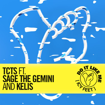 TCTS feat. Sage The Gemini & Kelis - Do It Like Me (Icy Feet)