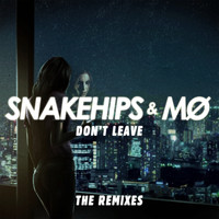 Snakehips & MØ - Don't Leave (Remixes) (Explicit)