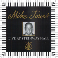 Mike Jones - Live At Steinway Hall