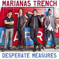 Marianas Trench - Desperate Measures (Clean)