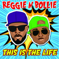 Reggie 'N' Bollie - This Is the Life