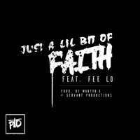 Petey The Disciple - Just a Lil Bit of Faith