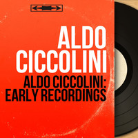 Aldo Ciccolini - Aldo Ciccolini: Early Recordings (1953 to 1962)