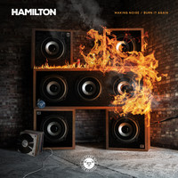 Hamilton - Making Noise / Burn It Again