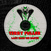 Terry Fuller - Last Man On Earth