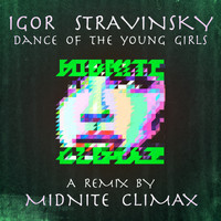 Igor Stravinsky - Dance Of The Young Girls (Midnite Climax Remix)