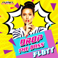 FLGTT - Drop The Bass