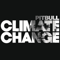 Pitbull - Climate Change (Explicit)