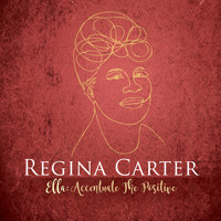 Regina Carter - Ac-Cent-Tchu-Ate the Positive