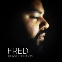 Fred - Plastic Hearts