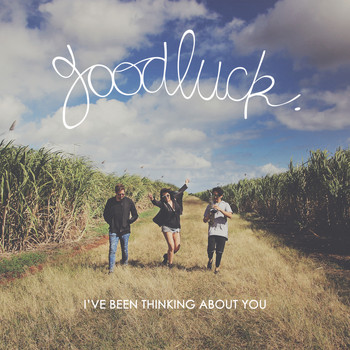 Goodluck - I've Been Thinking About You