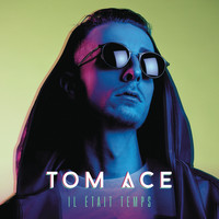 Tom Ace - Il était temps (Explicit)