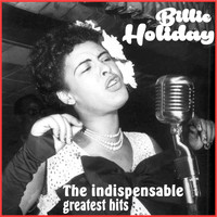 Billie Holiday - Billie Holiday (The Indispensable Greatest Hits)
