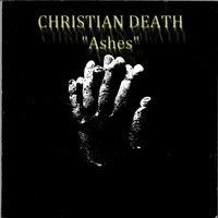 Christian Death - Ashes