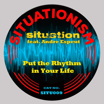 Situation - Put the Rhythm in Your Life