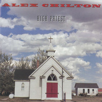 Alex Chilton - High Priest