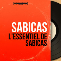 Sabicas - L'essentiel de Sabicas (Mono Version)