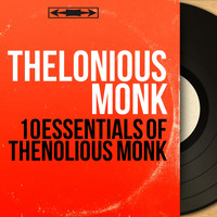 Thelonious Monk - 10 Essentials of Thenolious Monk