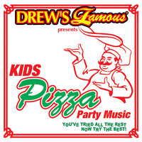 The Hit Crew - Drew's Famous Presents Kids Pizza Party Music