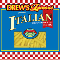 The Hit Crew - Drew's Famous Presents Italian Dinner Party Music