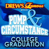 The Hit Crew - Drew's Famous Presents Pomp And Circumstance: College Graduation