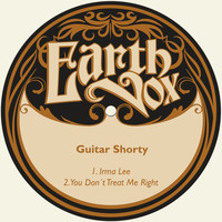 Guitar Shorty - Irma Lee / You Don´t Treat Me Right