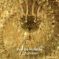 Domirel - Will Be Holiday (Chamber)
