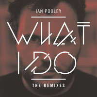 Ian Pooley - What I Do - Remixes