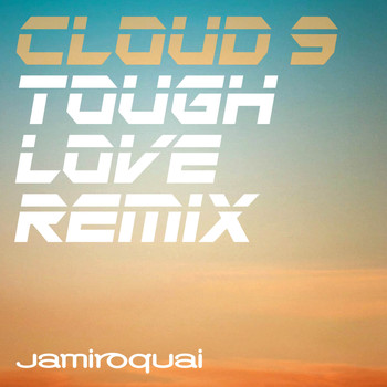 Jamiroquai - Cloud 9 (Tough Love Remix)