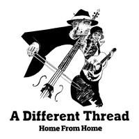 A Different Thread - Home from Home