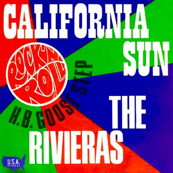 The Rivieras - California Sun / H B Goose Step