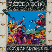 Pseudo Echo - Love An Adventure